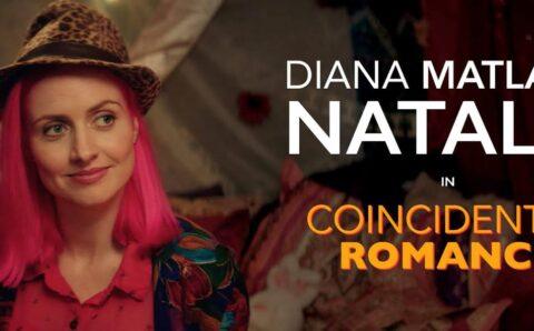 HOLLYWOOD BUZZ: ACTRESS DIANA MATLAK AS NATALIE IN FEATURE FILM COINCIDENTAL ROMANCE!