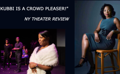LATEST NEWS ON FIERCE ACTRESS & HONORED LIVE PERFORMER : KUBBI TAKES ON THE STAGE!
