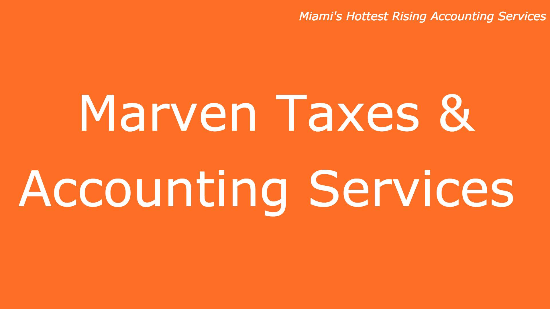 HOTTEST MIAMI BUSINESSES ON THE RISE: MARVEN TAXES & ACCOUNTING SERVICES